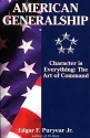 American Generalship: Character Is Everything: The Art of Command