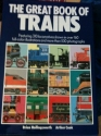 The Great Book of Trains: Featuring 310 Locomotives Shown in over 160 Full-Color Illustrations and More Than 500 Photographs