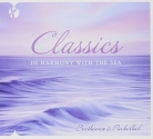 Beethover & Pachelbel: Classics - In Harmony with the Sea:
