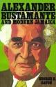 Alexander Bustamante and Modern Jamaica