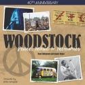 40th Anniversary: Woodstock - Peace, Music & Memories