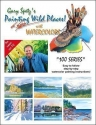 Gary Spetz's Painting Wild Places! With Watercolors (100-Series)