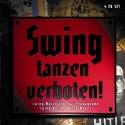 Swing Tanzen Verboten: Swing & Nazi Propaganda