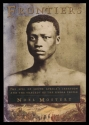 Frontiers: the Epic of South Africa's Creation and the Tragedy of the Xhosa People