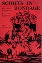 Scouts in Bondage: And Other Violations of Literary Propriety
