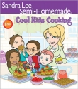 Semi-Homemade Cool Kids' Cooking