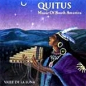 Quitus - Valle de la Luna (Traditional songs from various countries in South America) QUIVA9501 DIDX 031162