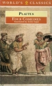 Four Comedies: The Braggart Soldier; The Brothers Menaechmus; The Haunted House; The Pot of Gold (The World's Classics)