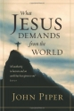 What Jesus Demands from the World (Paperback Edition)