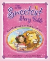 The Sweetest Story Bible: Sweet Thought...