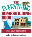 The Everything Homebuilding Book: Build Your Dream Home (Everything: Sports and Hobbies)