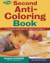 The Second Anti-Coloring Book: Creative Activites for Ages 6 and Up