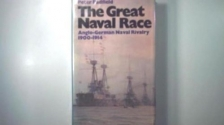 Great Naval Race: Anglo-German Naval Rivalry, 1900-14