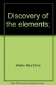 Discovery of the elements;