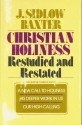 Christian Holiness Restudied and Restated