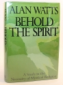 Behold the spirit;: A study in the necessity of mystical religion