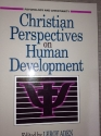 Christian Perspectives on Human Development