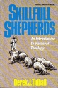 Skillful Shepherds: An Introduction to Pastoral Theology