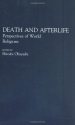 Death and Afterlife: Perspectives of World Religions (Contributions to the Study of Religion, Vol. 33)