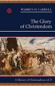 The Glory of Christendom, 1100-1517: A History of Christendom (vol. 3) (History of Christendom Series ; Vol. III)