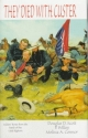 They Died With Custer: Soldiers' Bones from the Battle of the Little Bighorn