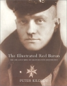 The Illustrated Red Baron: The Life and Times of Manfred von Richthofen