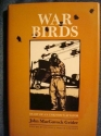 War Birds: Diary of an Unknown Aviator (Texas A& M University Military History Series, No 6)