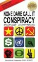 None Dare Call It Conspiracy