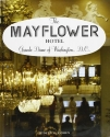 The Mayflower Hotel: Grande Dame of Washington, D.C.