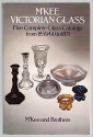 M'Kee Victorian Glass: Five Complete Glass Catalogs from 1859/60 to 1871