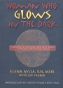 Woman Who Glows in the Dark: A Curandera Reveals Traditional Aztec Secrets of Physical and Spiritual Health, 1st Edition