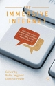 The Immersive Internet: Reflections on the Entangling of the Virtual with Society, Politics and the Economy