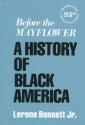 Before the Mayflower: A History of Black America, 25th Anniversary Edition