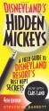 Disneyland's Hidden Mickeys: A Field Guide to Disneyland Resort's Best Kept Secrets