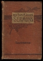 Sermons by Rev. Sam. P. Jones,: As stenographically reported, and delivered in St. Louis, Cincinnati, Chicago, Baltimore, Atlanta, Nashville, Waco, ... Illustrated by over fifty character sketches