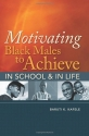 Motivating Black Males to Achieve in School & In Life