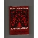 From Everlasting to Everlasting;: Promises and Prayers Selected from the Bible
