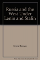 Russia and the West Under Lenin and Stalin