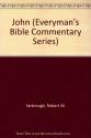 John (Everyman's Bible Commentary)