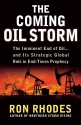The Coming Oil Storm: The Imminent End of Oil...and Its Strategic Global Role in End-Times Prophecy