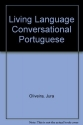 Living Portuguese (Brazilian), Revised: (Conversational Manual) The Complete Living Language Course (Living Language Coursebooks)