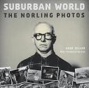 Suburban World: The Norling Photos