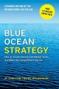 Blue Ocean Strategy, Expanded Edition: ...