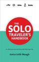 The Solo Traveler's Handbook 2nd Edition (Traveler's Handbooks)