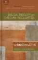 Commentary on 1-2 Timothy and Titus (Biblical Theology for Christian Proclamation)