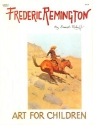 Frederic Remington (The Art for Children Series)