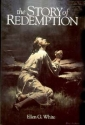 The story of redemption: A concise presentation of the conflict of the ages drawn from the earlier writings of Ellen G. White