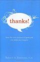 Thanks!: How the New Science of Gratitude Can Make You Happier