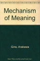 The Mechanism of Meaning: Work in progress (1963-1971,1978) based on the method of Arakawa