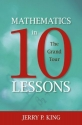 Mathematics in 10 Lessons: The Grand Tour